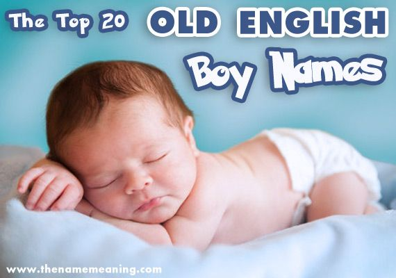 Top 20 Old English Boy Names - Unique and rare