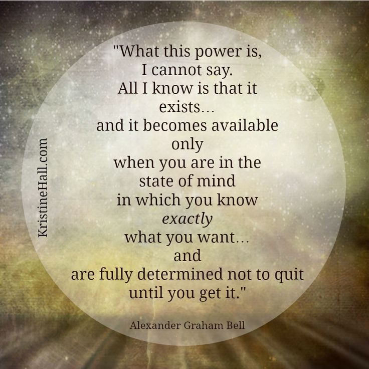 "Alexander Graham Bell quote: power … state of mind ""What this power is, I cannot say. All I know is that it exists…"