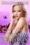 Free Kindle Book -   Between Boyfriends: Free Romantic Comedy (The Between Boyfriends Series Book 1)