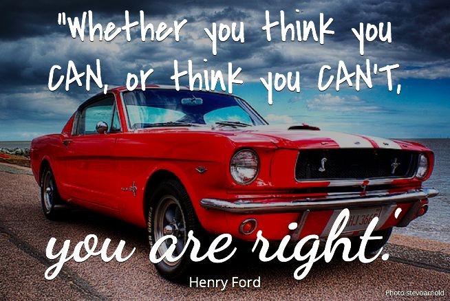 Whether You Think You Can Or Think You Can T You Are Right