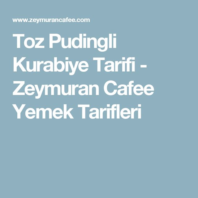 Toz Pudingli Kurabiye Tarifi - Zeymuran Cafee Yemek Tarifleri