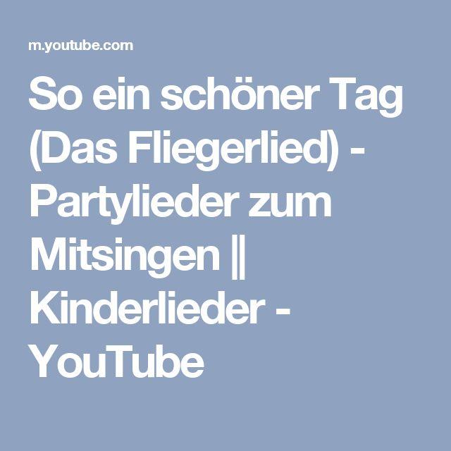 So ein schöner Tag (Das Fliegerlied) - Partylieder zum Mitsingen    Kinderlieder - YouTube