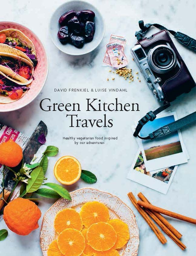 Green Kitchen Travels by David Frenkiel and  Luise Andersen Vindahl. Flavourful vegetarian recipes discovered on the road | Cooked