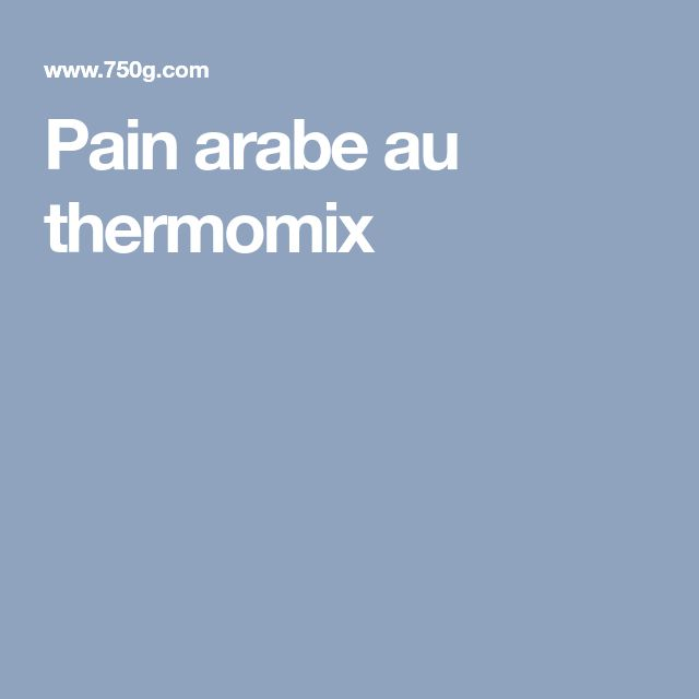 Pain arabe au thermomix