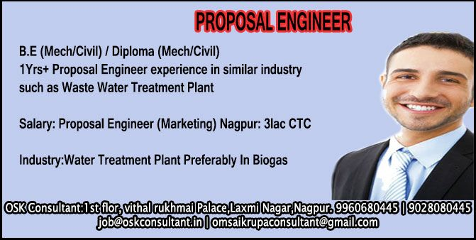 JOB DESCRIPTION FOR PROPOSAL ENGINEER Position: proposal Engineer (Marketing) Work Location: Nagpur Qualification: B.E (Mech/Civil) / Diploma (Mech/Civil) Experienced: 1Yrs+ Proposal Engineer experience in similar industry such as Waste Water Treatment Plant Proposal Engineer Job Duties: •	Study of Enquiry, Design, Preliminary drawing, estimation, vendor followup,offer preparation, other work given by seniors. •	Discussion on proposed scheme for customer with concern sales person AM etc •	To…