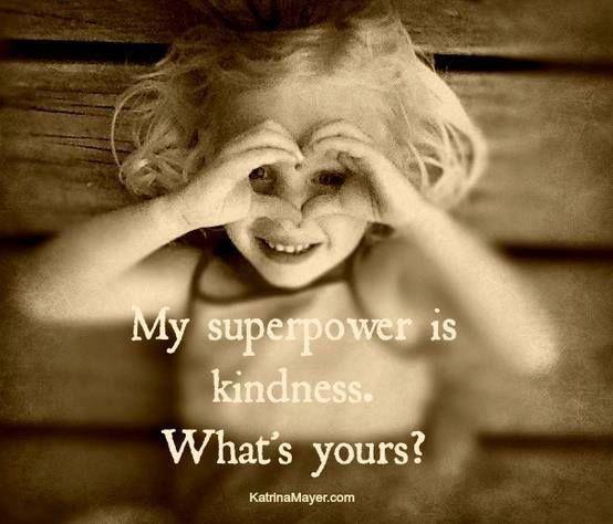 en stilla önskan om att godhet faktiskt skulle vara min superpower!