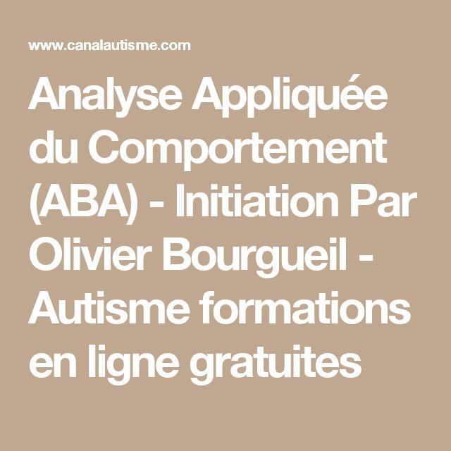 Analyse Appliquée du Comportement (ABA) - Initiation Par Olivier Bourgueil - Autisme formations en ligne gratuites