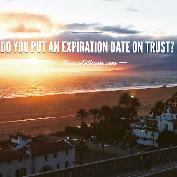 """Do you put an expiration date on trust? Hit http://bonniegillespie.com for FREE inspiration and guidance on bringing more joy to your creative career from the author of """"Self-Management for Actors,"""" Bonnie Gillespie!"""