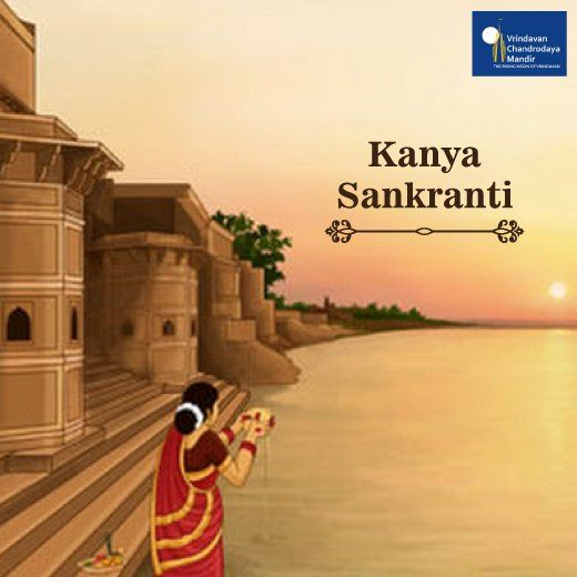 Kanya Sankranti marks the beginning of the sixth month in Hindu Solar Calendar. This period is considered sacred.