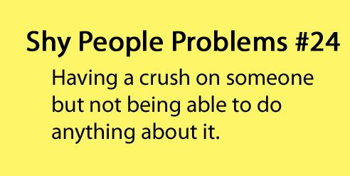 Shy People Problems. Story oft life when I was in school! Never got to date. At all.