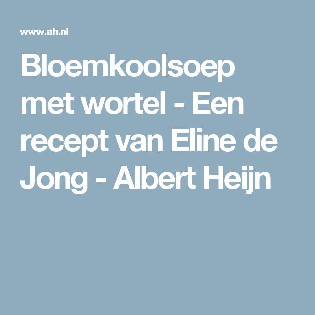 Bloemkoolsoep met wortel - Een recept van Eline de Jong - Albert Heijn