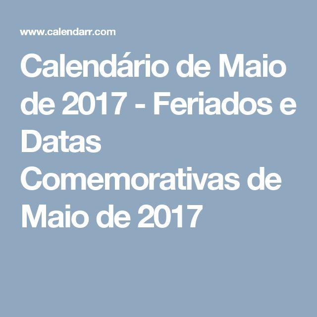 Calendário de Maio de 2017 - Feriados e Datas Comemorativas de Maio de 2017