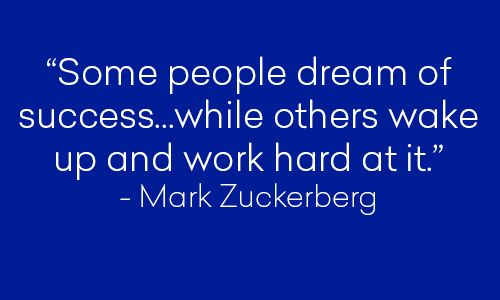 Some people dream of success...while others wake up and work hard at it. #MarkZuckerberg #success #workhard