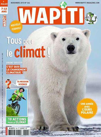 Wapiti 344 : Dossier, c'est quoi le changement climatique / Une année avec l'ours polaire...