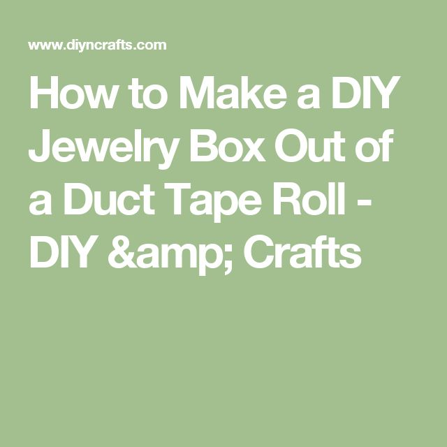How to Make a DIY Jewelry Box Out of a Duct Tape Roll - DIY & Crafts
