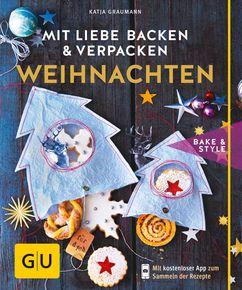 Backen und Verpacken: die schönsten Rezepte und DIY-Ideen für das Fest der Liebe. ⎜GU http://www.gu.de/buecher/kochbuecher/backen-suessspeisen/930995-mit-liebe-backen-und-verpacken---weihnachten/