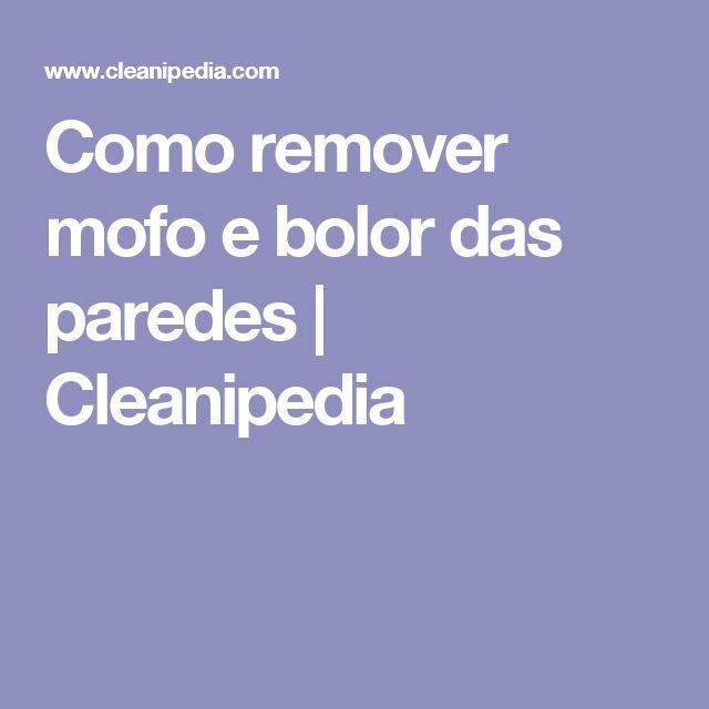 Como remover mofo e bolor das paredes   Cleanipedia