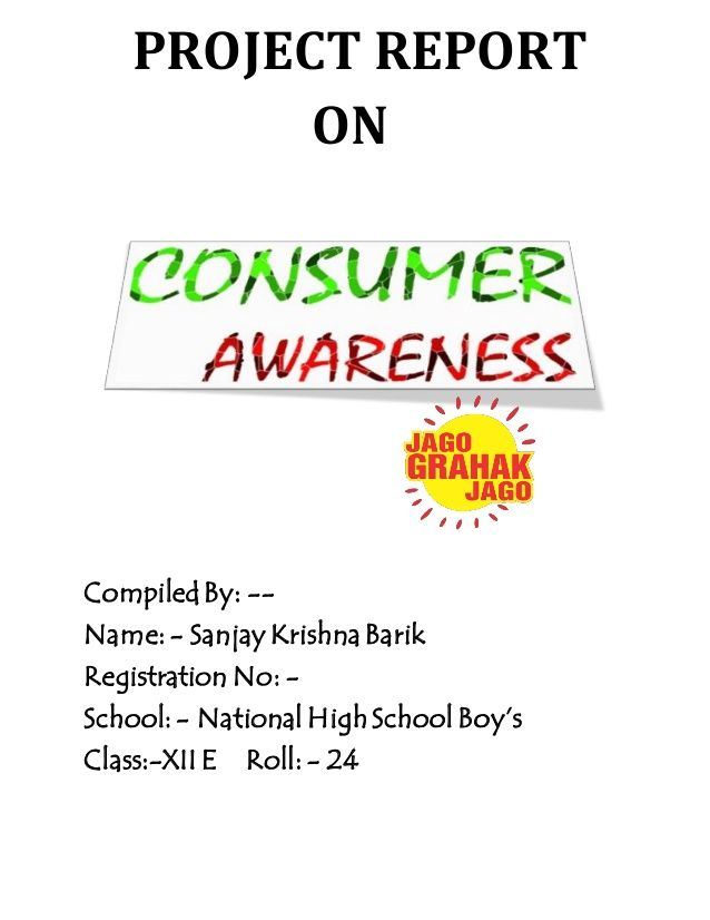 Project Report On Compiledby Name Sanjay Krishna Barik Registration No School National Highschool Boy S C Awareness Consumers National High School