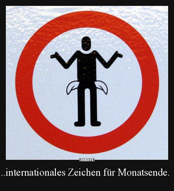 ..internationales Zeichen für Monatsende.   Lustige Bilder, Sprüche, Witze, echt lustig