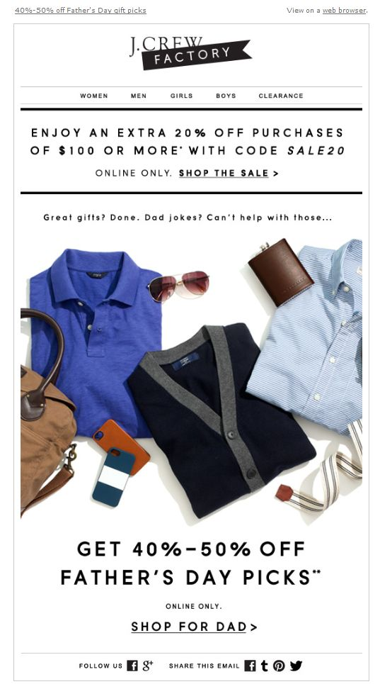 Sent: 5/30/14 SL:'He's the man' Fun copy in this J. Crew Factory Father's Day email