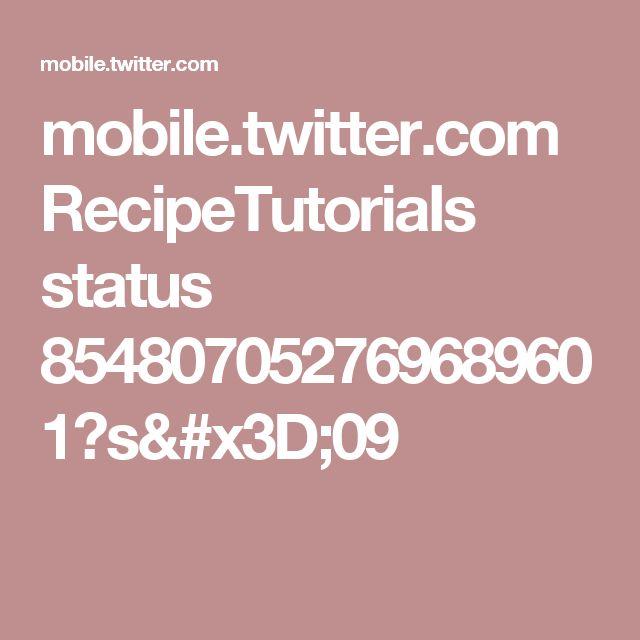 mobile.twitter.com RecipeTutoriaIs status 854807052769689601?s=09