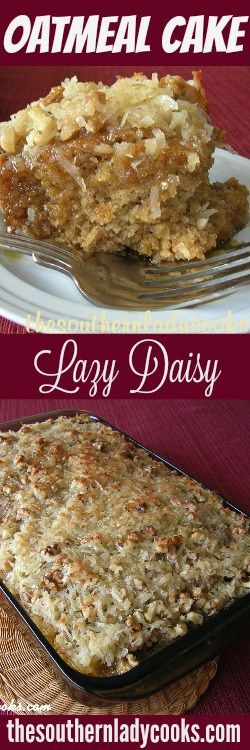 This Lazy Daisy Oatmeal Cake has been around a long time and has always been a favorite of my family. I love the name Lazy Daisy Oatmeal Cake