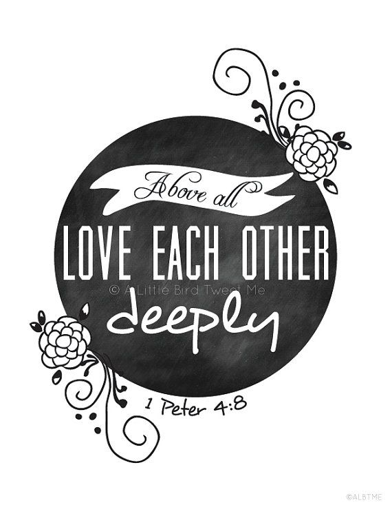 Christian Chalkboard Print. 1 Peter 4:8. Love each other deeply. Bible Verse Chalkboard. Weddings. Digital Download.