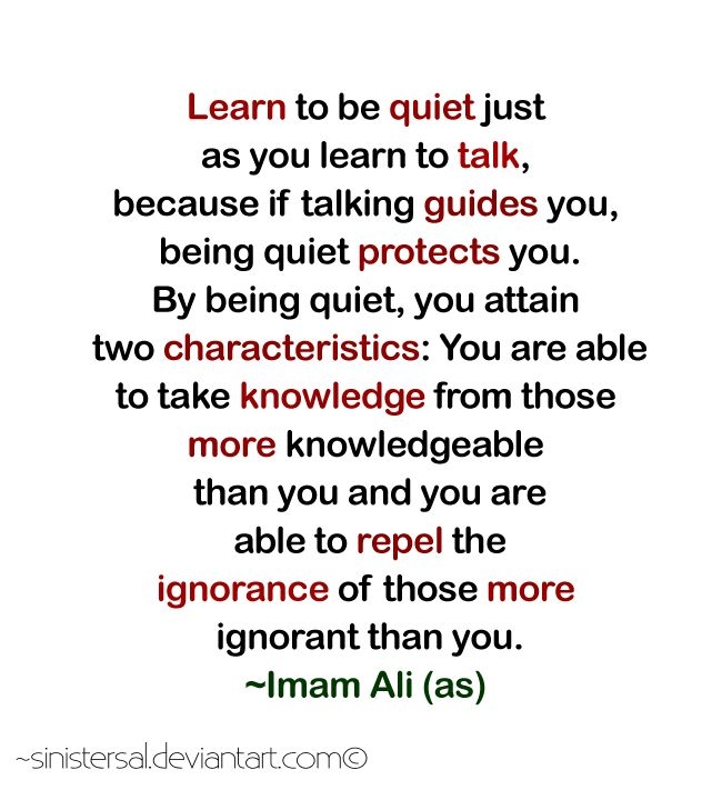 Learn to be Quiet - Imam Ali saying by Sinistersal.deviantart.com on @DeviantArt