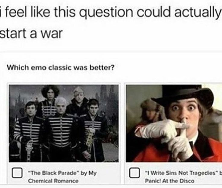I think people would rather commit suicide than try and answer that question>>>> I personally love Panic!, but Black Parade is way more beautiful, sorry love both of them