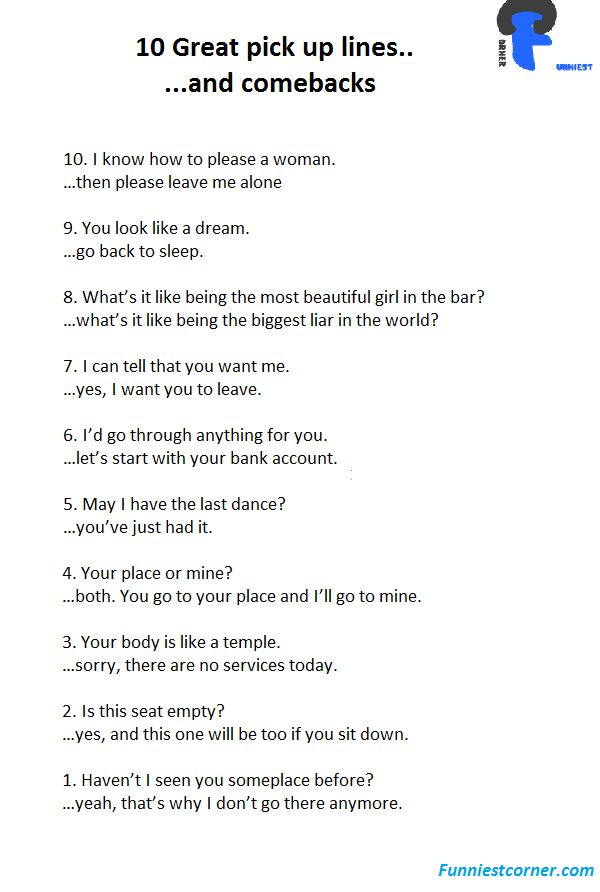 Brilliant ways to create an awkward issue for a guy, pick up lines and come backs
