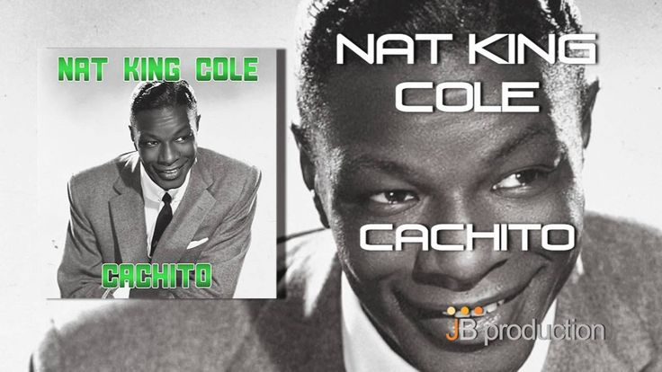 Nat King Cole - Cachito