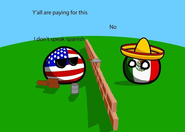 Countryball: no hablo ingles, remember? Trump building the wall!