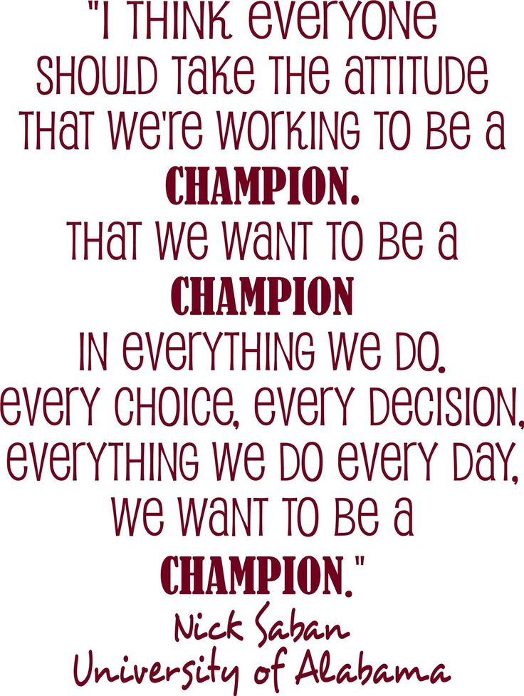 Nick Saban University of Alabama Football Coach quote  I think everyone should take the attitude that we are working to be champions  Vinyl Lettering Wall Saying--HAVE 61 Vinyl Colors. $19.99, via Etsy.