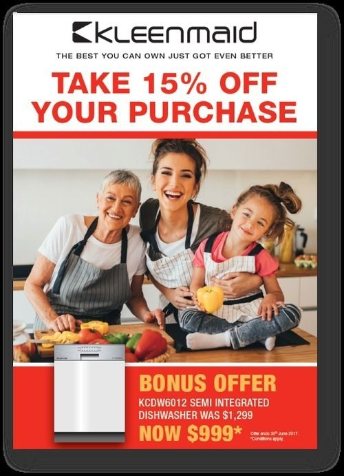 Kleenmaid - SAVE 15% on your Kitchen Appliances - Kleenmaid BIG SAVINGS on NEW European Kitchen Appliances with a 3-Year warranty Purchase any of our KLEENMAID Appliances and SAVE 15% -  PR15 - Also available a BONUS Dishwasher OFFER - SAVE $300 - KCDW6012 - SEMI INTEGRATED Model ONLY!