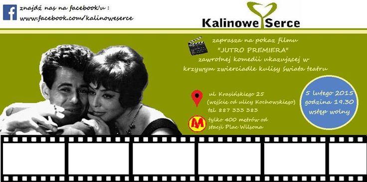 """W czwartek 5 lutego o godzinie 19:30 w Kalinowym Sercu odbędzie się pokaz filmu """"Jutro premiera"""" z okazji 85. rocznicy urodzin patronki naszej fundacji, Kaliny Jędrusik.  Wstęp wolny.  Zapraszamy."""