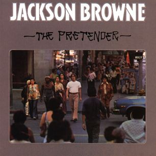 500 Greatest Albums of All Time: Jackson Browne, 'The Pretender' | Rolling Stone