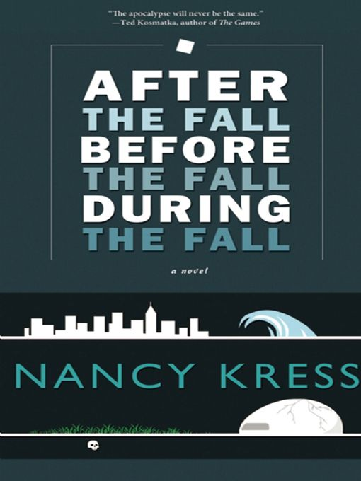 after the fall before the fall during the fall, nany kress, ebook, library book, novella, contemporary fiction, science fiction, dystopian fiction