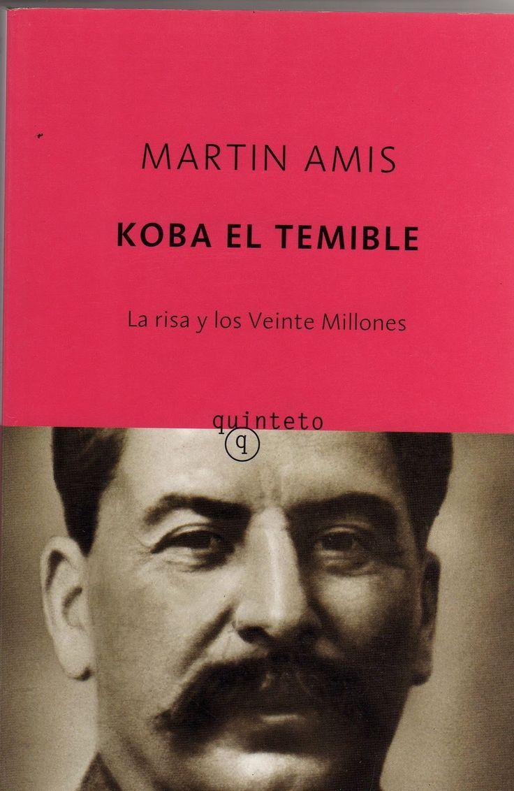 Koba el temible : La risa y los veinte millones de Martin Amis