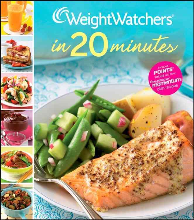 Weight Watchers in 20 Minutes: 250 Fresh, Fast Recipes