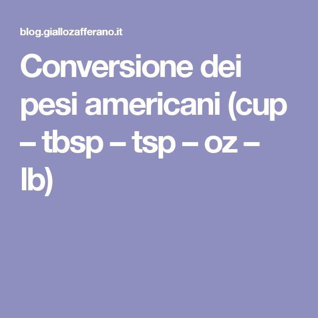 Conversione dei pesi americani (cup – tbsp – tsp – oz – lb)