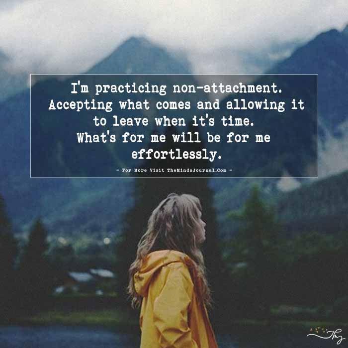 I'm practicing non-attachment. - https://themindsjournal.com/im-practicing-non-attachment/