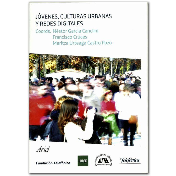 Libro Jóvenes, culturas urbanas y redes digitales -  Varios - Grupo Planeta  http://www.librosyeditores.com/tiendalemoine/3431-jovenes-culturas-urbanas-y-redes-digitales-9789871496310.html  Editores y distribuidores