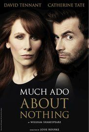 Much Ado About Nothing David Tennant Downloads. David Tennant and Catherine Tate star as reluctant lovers Benedick and Beatrice in Shakespeare's timeless comedy. Captured live at the West End's Wyndham Theatre, London in September 2011.