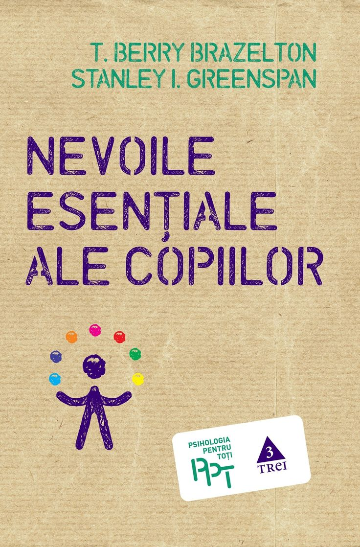 T. Berry Brazelton, Stanley I. Greenspan - Nevoile esentiale ale copiilor -