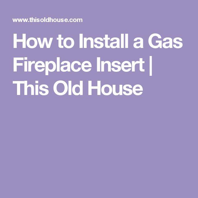 Top 25+ best Gas fireplace inserts ideas on Pinterest | Gas ...
