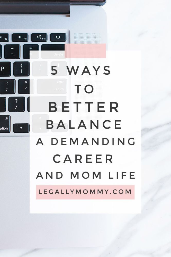 5 Tips on How to Better Balance a Demanding Career and Motherhood