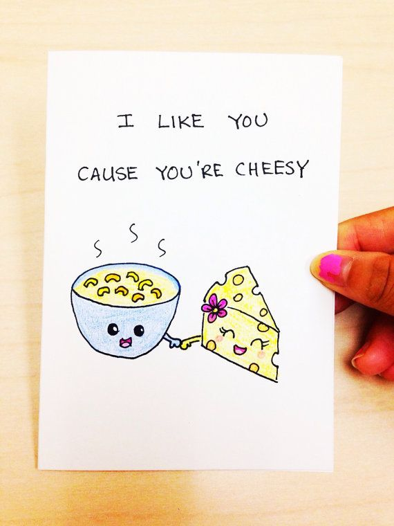 I like you cause youre cheesy.  ♥ Hand drawn with pencil crayons on high quality acid-free, 300gsm cardstock ♥ 4.1 (10.5 cm) x 5.8 (14.8 cm) in