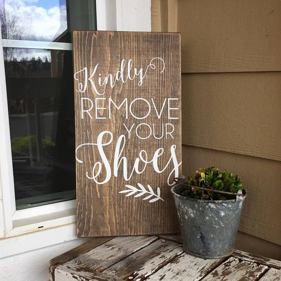 kindly remove your shoes stained wood sign shoes off sign take off your shoes clean house wall hanging front door sign porch
