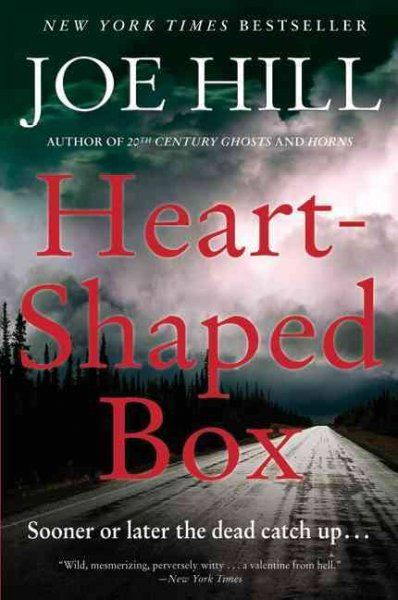 Heart Shaped Box by Joe Hill   - Eerie story about a ghost who comes back for revenge.  Is it justified?  Or not?