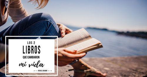 Los 2 Libros Que Cambiaron Mi Vida Cambiar De Vida Libros Y
